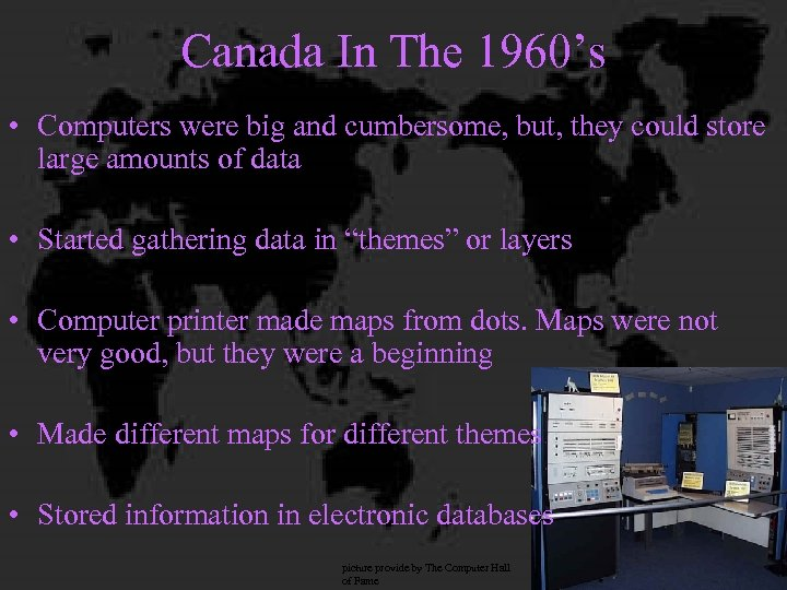 Canada In The 1960's • Computers were big and cumbersome, but, they could store
