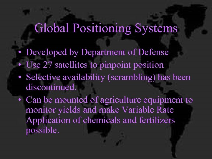 Global Positioning Systems • Developed by Department of Defense • Use 27 satellites to