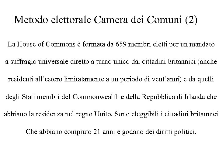 Metodo elettorale Camera dei Comuni (2) La House of Commons è formata da 659