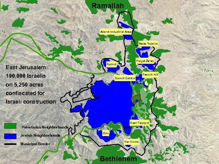 Ramallah Atarot Industrial Area Neve Yaacov Pisgat Ze'ev East Jerusalem: Ramot 190, 000 Israelis