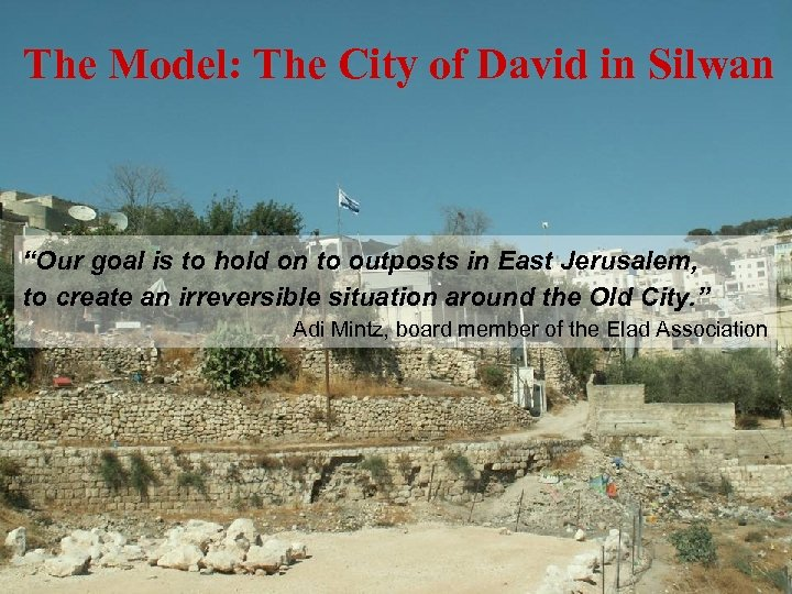 """The Model: The City of David in Silwan """"Our goal is to hold on"""