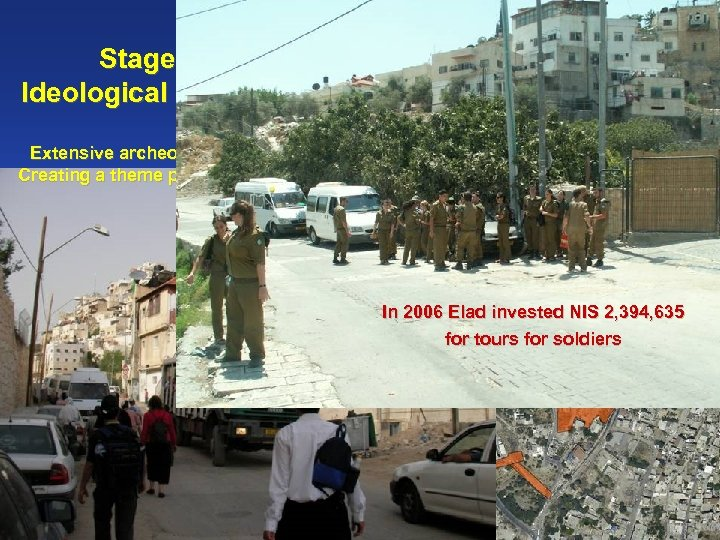 Stage 2: Ideological Tourism Extensive archeological digs Creating a theme park in Silwan In