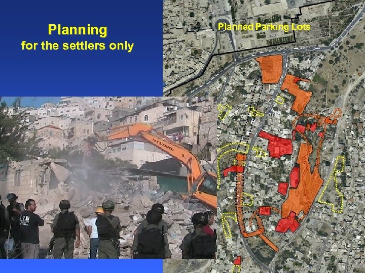 Planning for the settlers only Planned Parking Lots