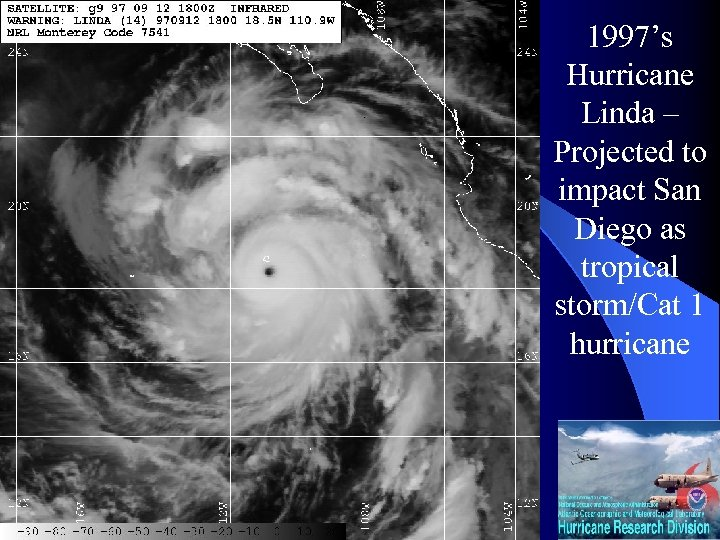 1997's Hurricane Linda – Projected to impact San Diego as tropical storm/Cat 1 hurricane