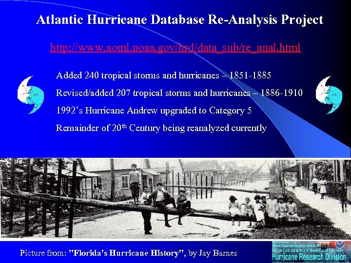 Atlantic Hurricane Database Re-Analysis Project http: //www. aoml. noaa. gov/hrd/data_sub/re_anal. html Added 240 tropical