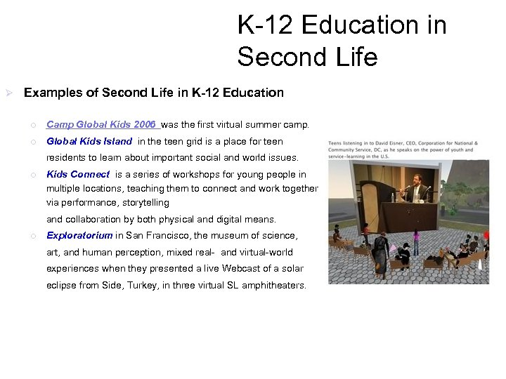K-12 Education in Second Life Ø Examples of Second Life in K-12 Education ¡