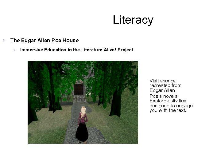 Literacy Ø The Edgar Allen Poe House Ø Immersive Education in the Literature Alive!