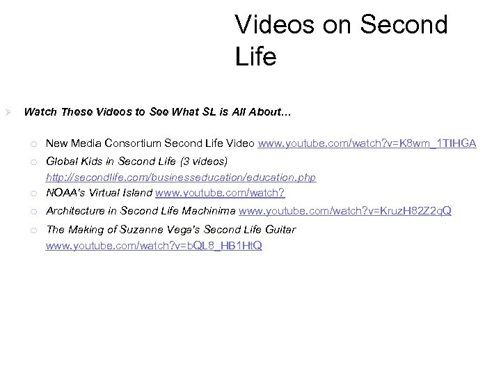 Videos on Second Life Ø Watch These Videos to See What SL is All