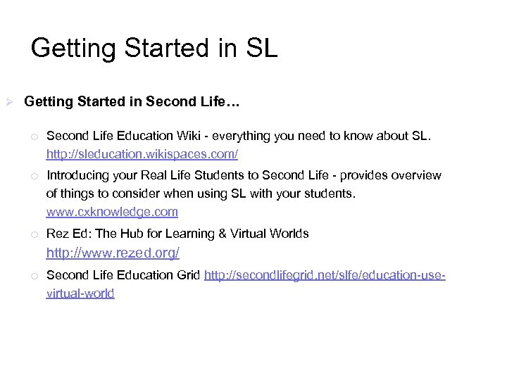 Getting Started in SL Ø Getting Started in Second Life… ¡ Second Life Education