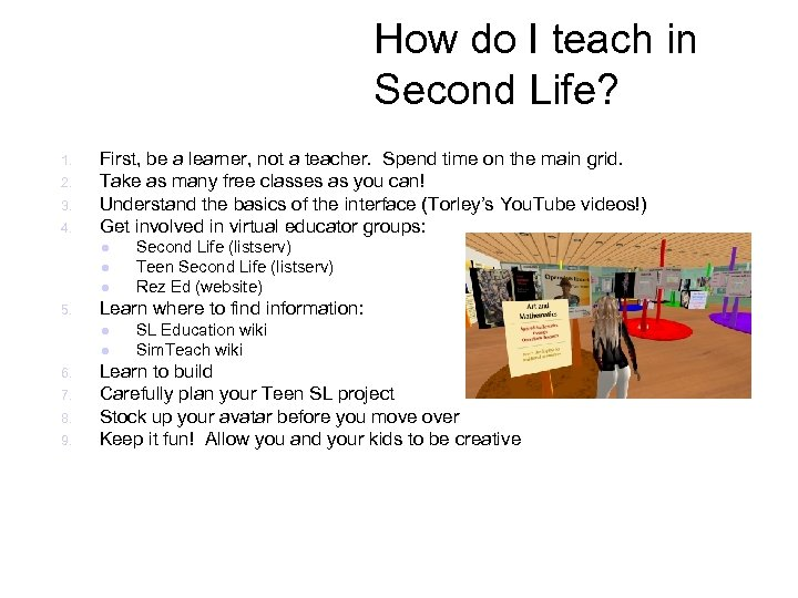 How do I teach in Second Life? 1. 2. 3. 4. First, be a