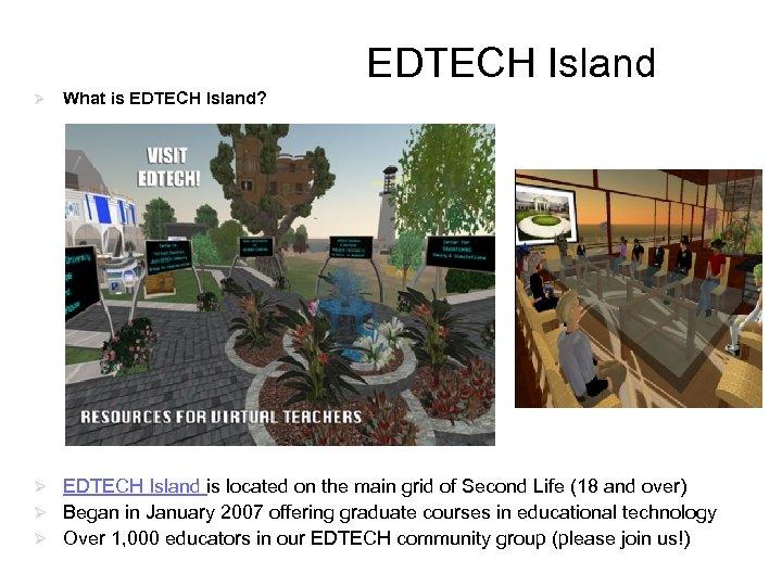 EDTECH Island Ø What is EDTECH Island? EDTECH Island is located on the main