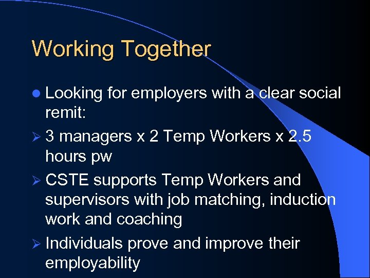 Working Together l Looking for employers with a clear social remit: Ø 3 managers