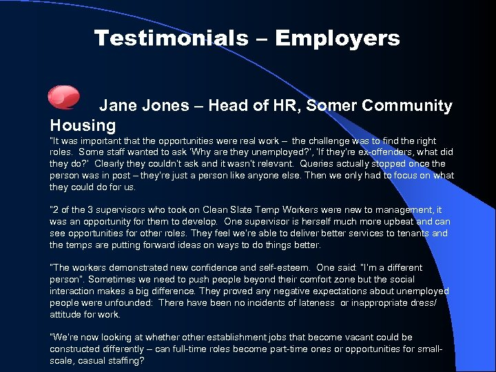 "Testimonials – Employers Jane Jones – Head of HR, Somer Community Housing ""It was"