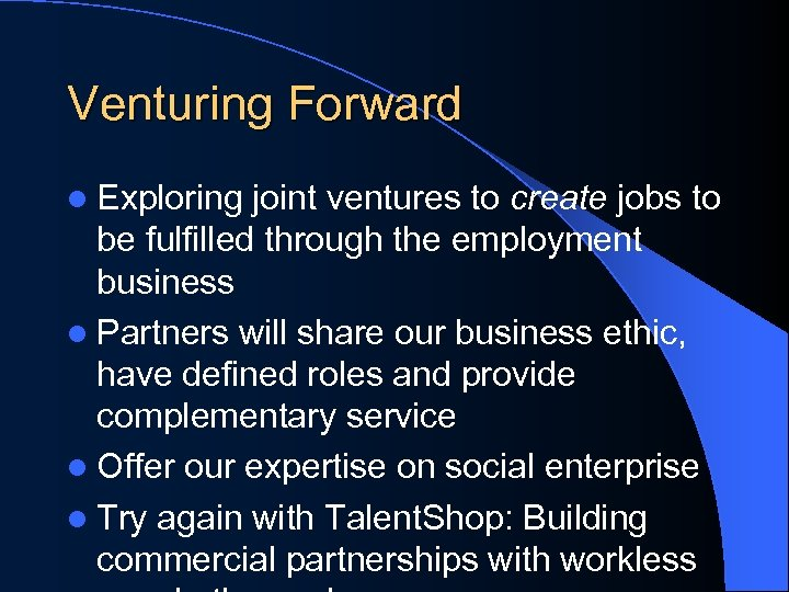 Venturing Forward l Exploring joint ventures to create jobs to be fulfilled through the