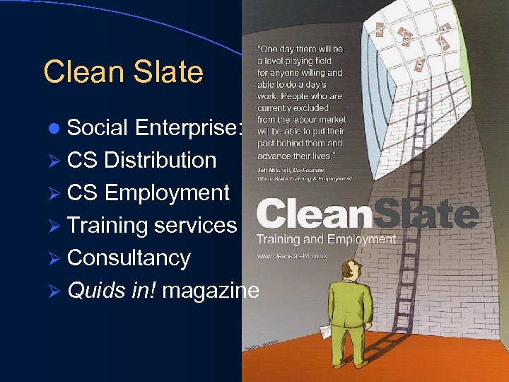 Clean Slate l Social Enterprise: Ø CS Distribution Ø CS Employment Ø Training services
