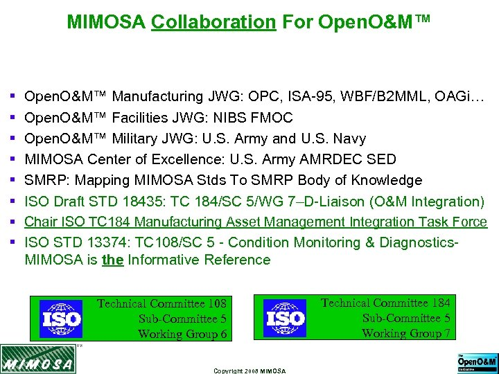 MIMOSA Collaboration For Open. O&M™ § § § § Open. O&M™ Manufacturing JWG: OPC,