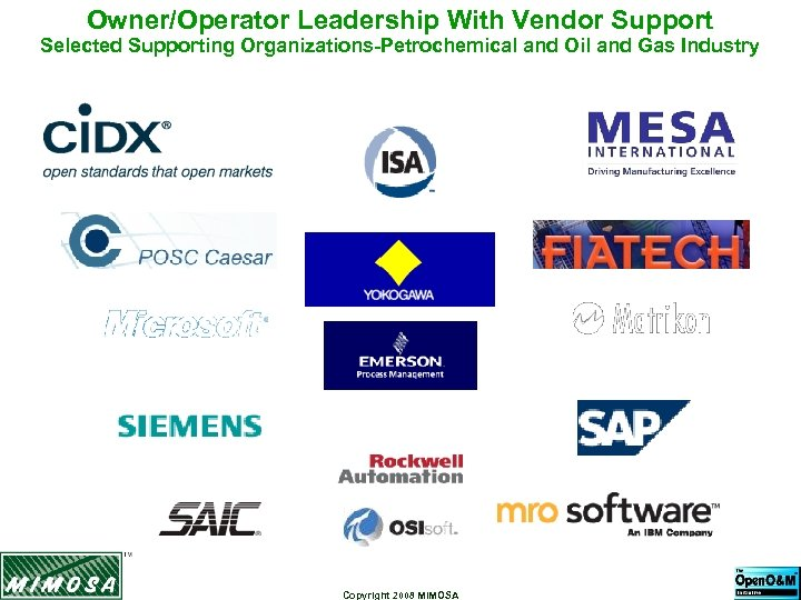 Owner/Operator Leadership With Vendor Support Selected Supporting Organizations-Petrochemical and Oil and Gas Industry Copyright