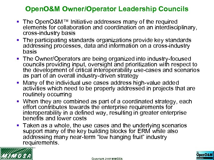 Open. O&M Owner/Operator Leadership Councils § The Open. O&M™ Initiative addresses many of the