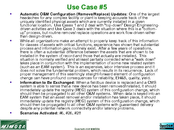 Use Case #5 § § Automatic O&M Configuration (Remove/Replace) Updates: One of the largest
