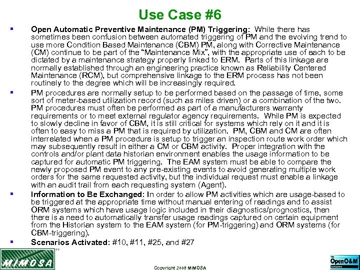 Use Case #6 § § Open Automatic Preventive Maintenance (PM) Triggering: While there has