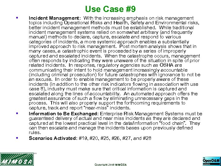 Use Case #9 § § § Incident Management: With the increasing emphasis on risk