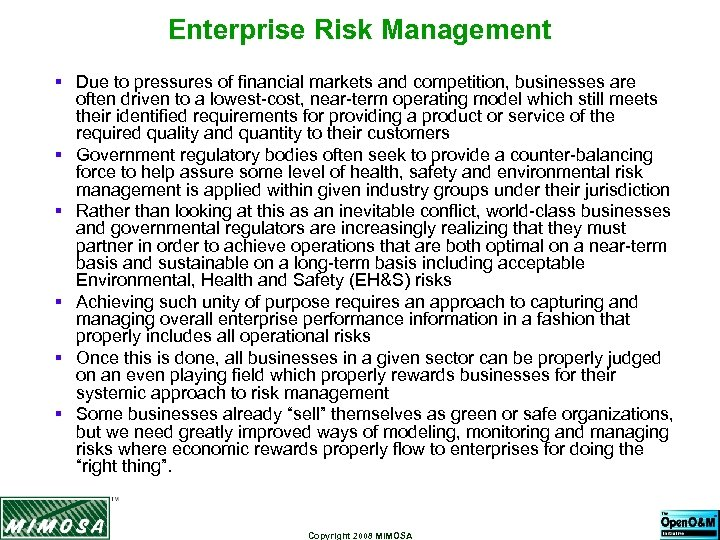 Enterprise Risk Management § Due to pressures of financial markets and competition, businesses are