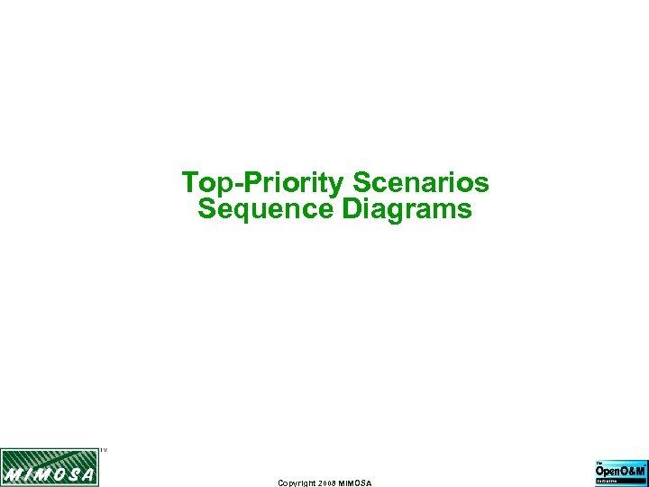 Top-Priority Scenarios Sequence Diagrams Copyright 2008 MIMOSA
