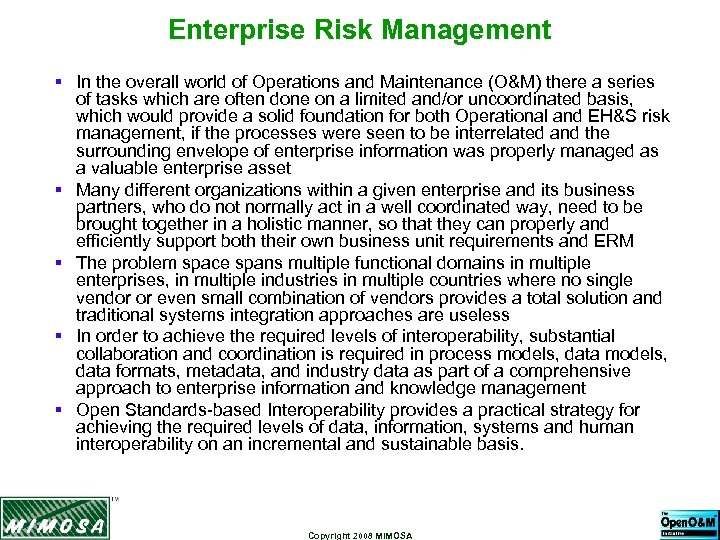 Enterprise Risk Management § In the overall world of Operations and Maintenance (O&M) there