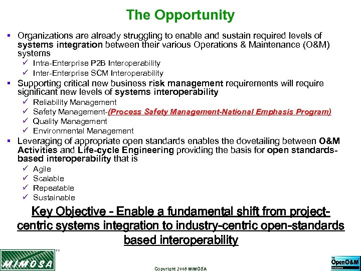 The Opportunity § Organizations are already struggling to enable and sustain required levels of