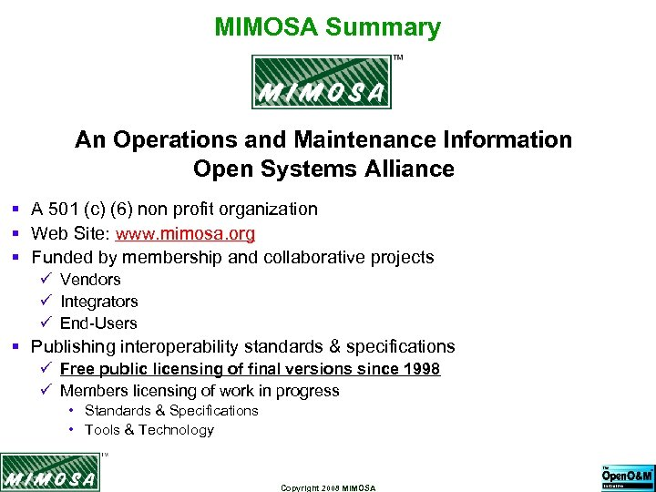 MIMOSA Summary An Operations and Maintenance Information Open Systems Alliance § A 501 (c)