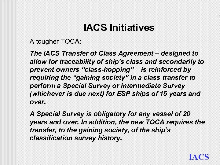 IACS Initiatives A tougher TOCA: The IACS Transfer of Class Agreement – designed to