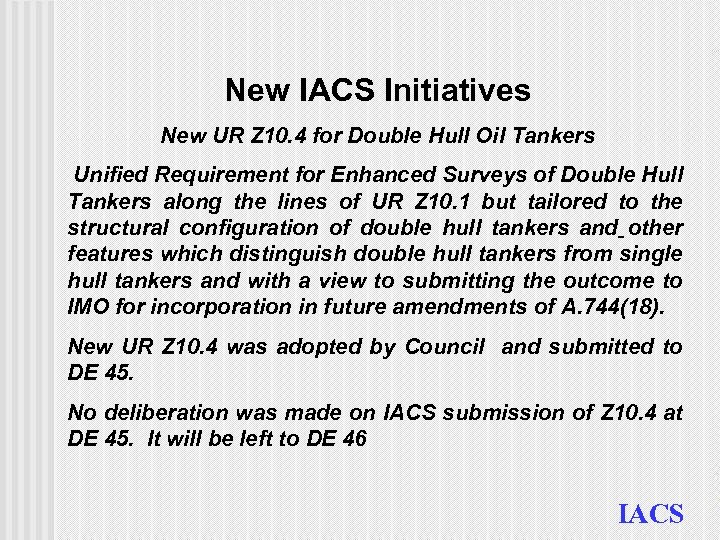 New IACS Initiatives New UR Z 10. 4 for Double Hull Oil Tankers Unified