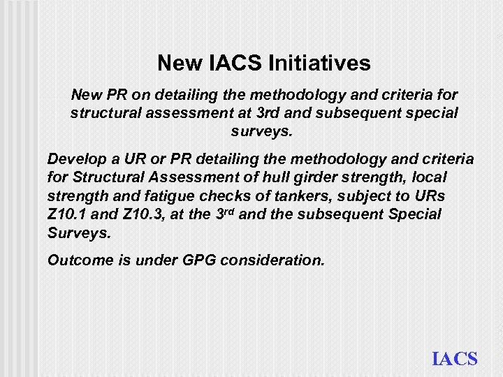 New IACS Initiatives New PR on detailing the methodology and criteria for structural assessment