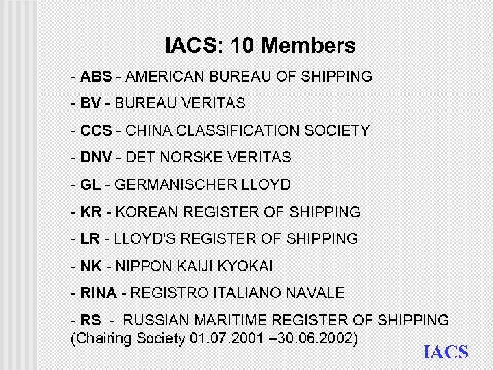 IACS: 10 Members - ABS - AMERICAN BUREAU OF SHIPPING - BV - BUREAU