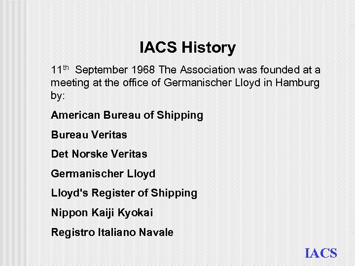 IACS History 11 th September 1968 The Association was founded at a meeting at
