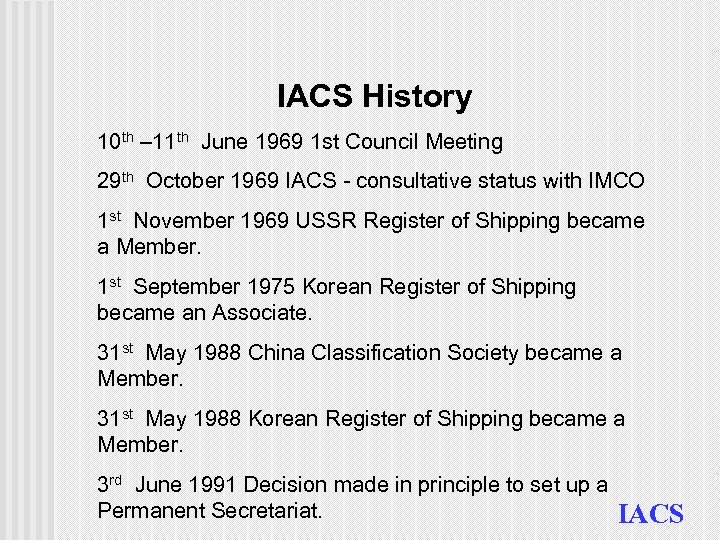 IACS History 10 th – 11 th June 1969 1 st Council Meeting 29