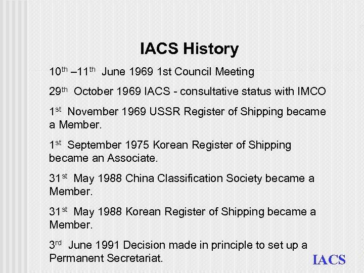 IACS History 10 th – 11 th June 1969 1 st Council Meeting 29