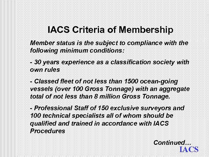IACS Criteria of Membership Member status is the subject to compliance with the following