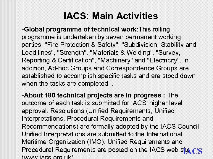 IACS: Main Activities -Global programme of technical work: This rolling programme is undertaken by