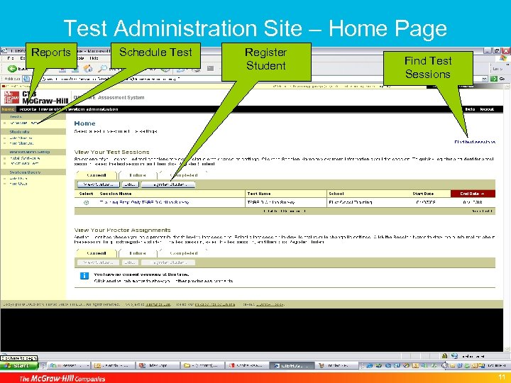 Test Administration Site – Home Page Reports Schedule Test Register Student Find Test Sessions