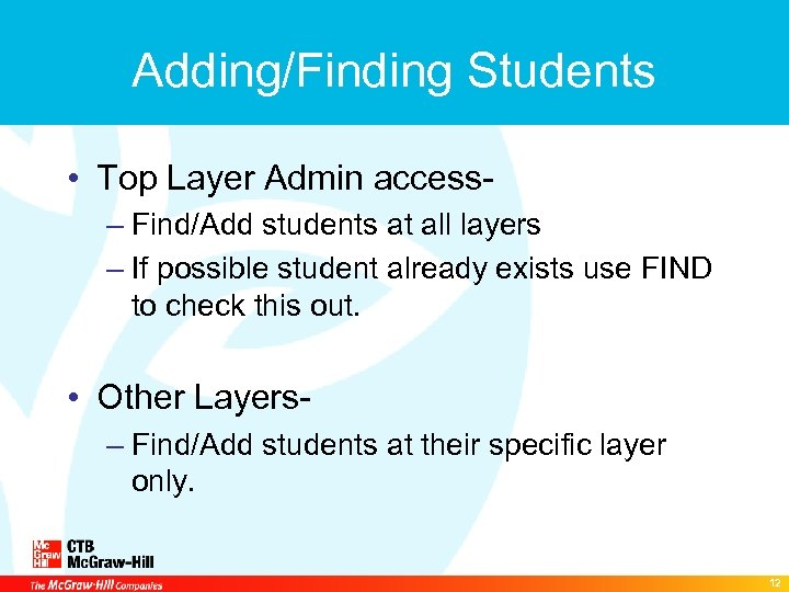 Adding/Finding Students • Top Layer Admin access– Find/Add students at all layers – If