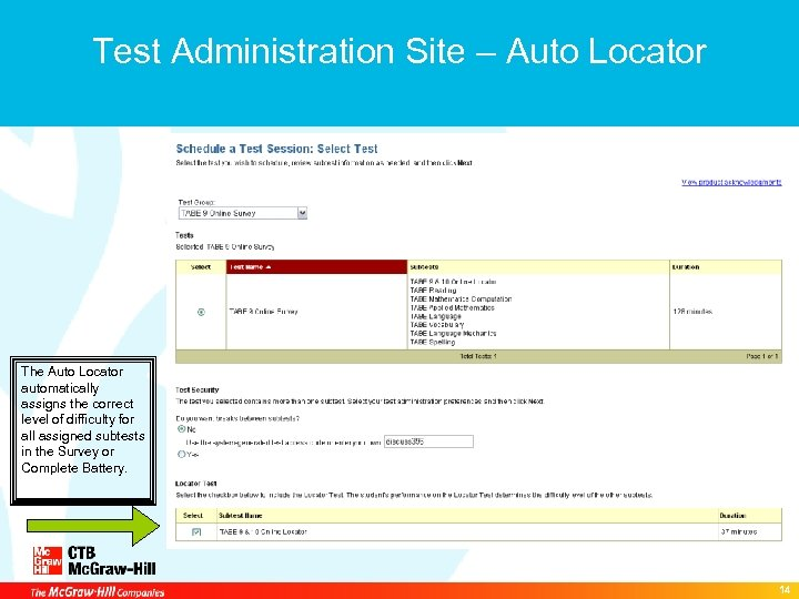 Test Administration Site – Auto Locator The Auto Locator automatically assigns the correct level