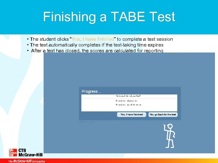 "Finishing a TABE Test • The student clicks ""Yes, I have finished"" to complete"