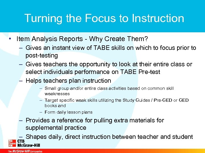 Turning the Focus to Instruction • Item Analysis Reports - Why Create Them? –