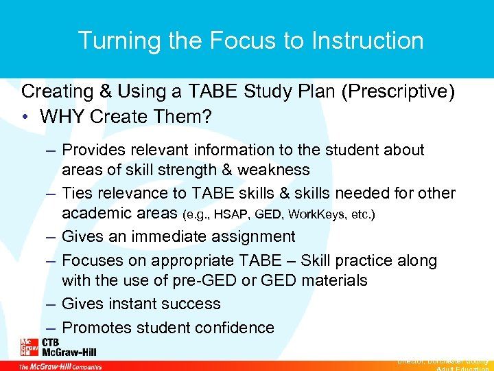 Turning the Focus to Instruction Creating & Using a TABE Study Plan (Prescriptive) •