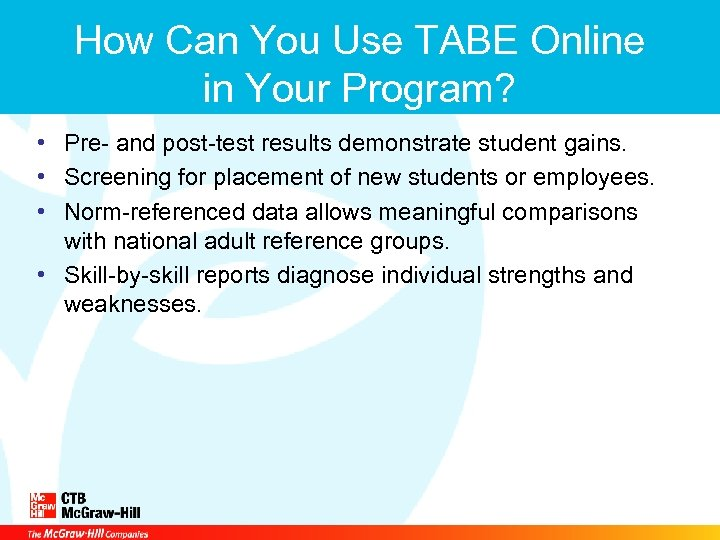 How Can You Use TABE Online in Your Program? • Pre- and post-test results