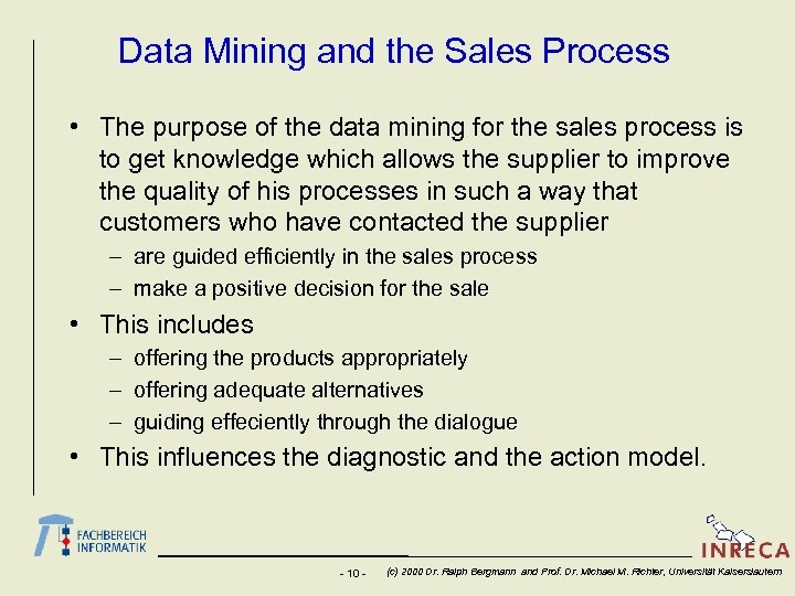 Data Mining and the Sales Process • The purpose of the data mining for