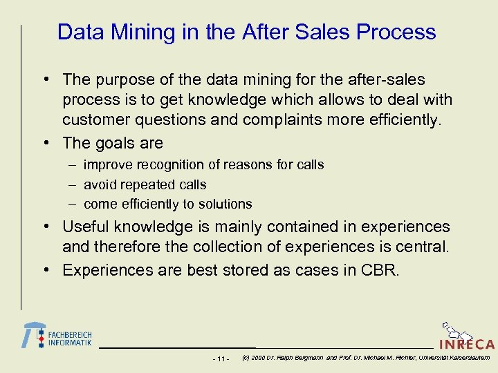Data Mining in the After Sales Process • The purpose of the data mining