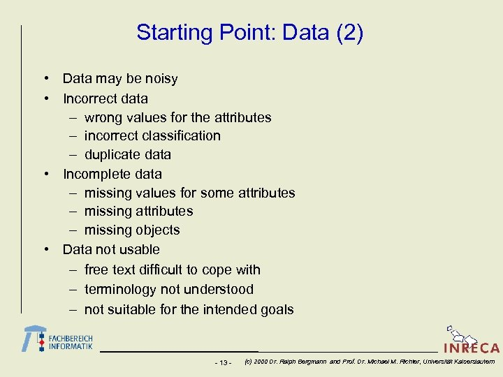 Starting Point: Data (2) • Data may be noisy • Incorrect data – wrong
