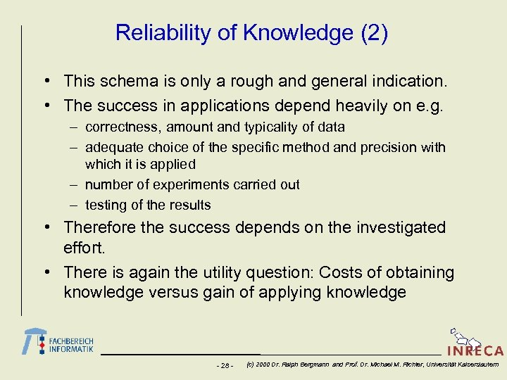 Reliability of Knowledge (2) • This schema is only a rough and general indication.